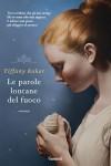 Le parole lontane del fuoco - Andrea Monti, Tiffany Baker