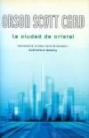 La ciudad de cristal - Orson Scott Card, Rafael Marín Trechera
