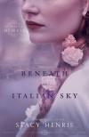 Beneath an Italian Sky - Stacy Henrie