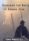 Searching for God at Ground Zero - James J. Martin