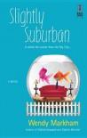 Slightly Suburban (Slightly, #5) - Wendy Markham