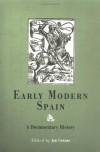 Early Modern Spain: A Documentary History - Jon Cowans