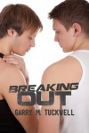 Breaking Out - Garry M. Tuckwell