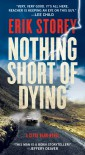 Nothing Short of Dying: A Clyde Barr Novel - Erik Storey