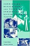 Curriculum Development And Teaching Strategies For Gifted Learners - C. June Maker, Shirley W. Schiever