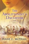 The Abolitionist's Daughter  - Diane C. McPhail