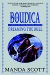 Dreaming the Bull (Boudica #2) - Manda Scott