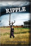 Ripple, a Tale of Hope and Redemption - E. L. Farris,  Christina M. Frey (Editor)