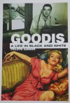 GOODIS - A LIFE IN BLACK AND WHITE - Philippe Garnier