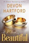 If I Were Beautiful #1 (If I Were...) - Devon Hartford