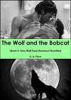 The Wolf and the Bobcat: (Book 9, Grey Wolf Pack Romance Novellas) - E A Price