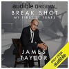 Break Shot: My First 21 Years - James Taylor