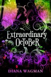 Extraordinary October - Diana Wagman