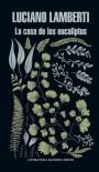 La Casa de los Eucaliptus - Luciano Lamberti