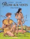 Plume Aux Vents, tome 3 : Beau-ténébreux - Patrick Cothias, André Juillard