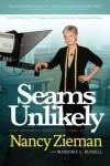 Seams Unlikely: The Inspiring True Life Story of Nancy Zieman - Marjorie L Russell, Nancy Zieman