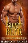 Ranger Bear (Return to Bear Creek Book 11) - Harmony Raines