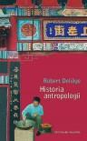 Historia antropologii. Szkoły, autorzy, teorie - Robert Deliège