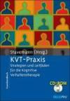 Kvt Praxis: Strategien Und Leitfäden Für Die Kognitive Verhaltenstherapie - Harlich H. Stavemann