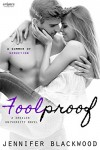 Foolproof (Entangled Embrace) - Jennifer Blackwood