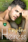 Tempting the Heiress (The Heiress Duet) - Nana Malone