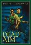 Dead Aim - Joe R. Lansdale