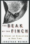 The Beak of the Finch: A Story of Evolution in Our Time - Jonathan Weiner