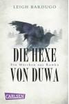 Die Hexe von Duwa (Grischa #0.5) - Leigh Bardugo