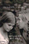 The Safety of Secrets - DeLaune Michel