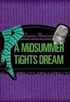 A Midsummer Tights Dream (Misadventures of Tallulah Casey) - Louise Rennison