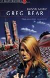 Blood Music (SF Masterworks, #40) - Greg Bear