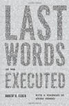 Last Words of the Executed - Robert K. Elder, Studs Terkel
