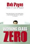 Working Class Zero - Rob Payne