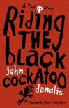 Riding the Black Cockatoo - John Danalis, Boori Monty Pryor