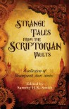 Strange Tales From The Scriptorian Vaults - Sammy H.K. Smith, Zoe Harris, Paul Freeman, Ken Dawson