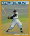 You Never Heard of Willie Mays?! - Jonah Winter, Terry Widener