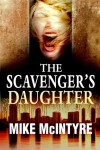 The Scavenger's Daughter: A Tyler West Mystery - Mike  McIntyre