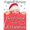 A Boyfriend Before Christmas - Caedem Marquez