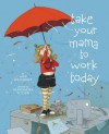 Take Your Mama to Work Today - Amy Reichert, Alexandra Boiger