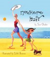 Nowhere Hair: Explains cancer and chemo to your kids (children) - Sue Glader, Edith Buenen
