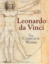 The Complete Works - Leonardo da Vinci