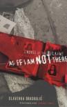 As If I Am Not There - Slavenka Drakulić