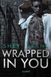 Wrapped in You (Waiting for You, #2) - Shey Stahl