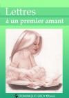 Lettres à un premier amant - Isabelle Lorédan