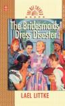 The Bridesmaid Dress Disaster - Lael Littke