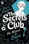The Secrets Club: No Match for Dani - Chris Higgins