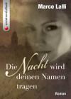 Die Nacht wird deinen Namen tragen (German Edition) - Marco Lalli