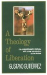 A Theology of Liberation: History, Politics, and Salvation (15th Anniversary Edition with New Introduction by Author) - Gustavo Gutierrez