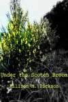 Under the Scotch Broom - Allison M. Dickson