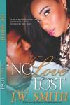 """""""No Love Lost"""" - J. W. Smith"""